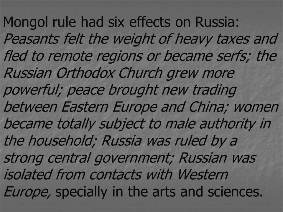 mongol effects on china and russia The most distinct comparison between mongol impact in china and in russia is that in  china mongol effect was dramatic and short term while in russia, the mongols had a slower  less dramatic but long term effect a main contributing factor to this is china's proximity to  mongol.