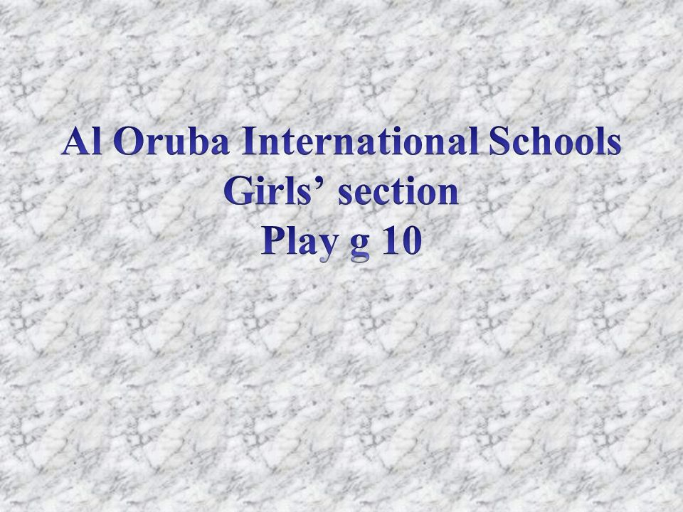 Al Oruba International Schools Girls' section Play g 10