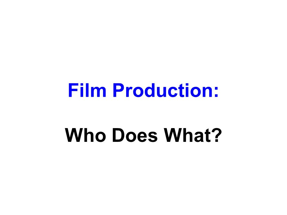 Film Production: Who Does What