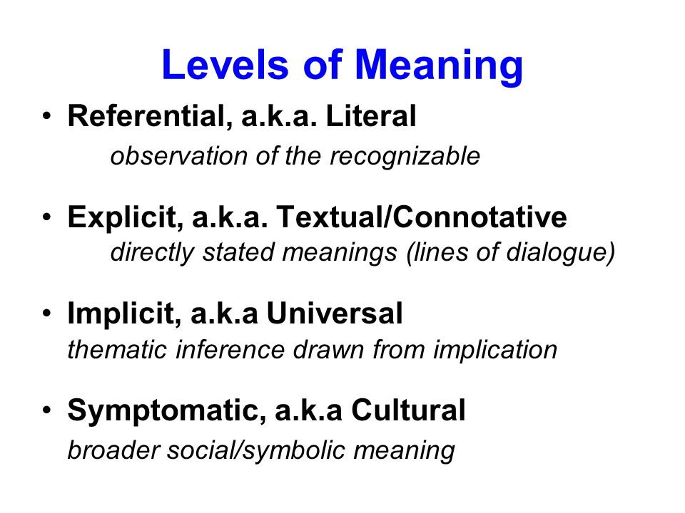Levels of Meaning Referential, a.k.a. Literal
