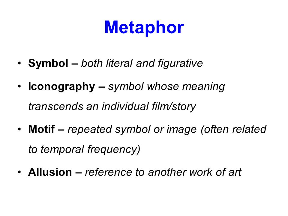 Metaphor Symbol – both literal and figurative