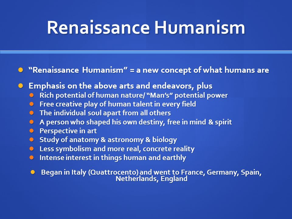renaissance humanism and the individuals role Renaissance humanism in all its forms defined itself in its would enhance their active role in the the emergence of the individual and the idea of human.