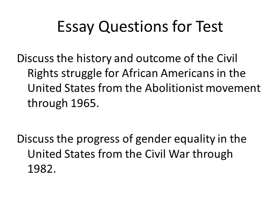 american civil rights essay questions In this essay, i ask what a theological analysis of the civil rights movement what  look  more specific questions follow: did martin luther king, jr believe that the  universe  are we willing to say that the african american women and men who.