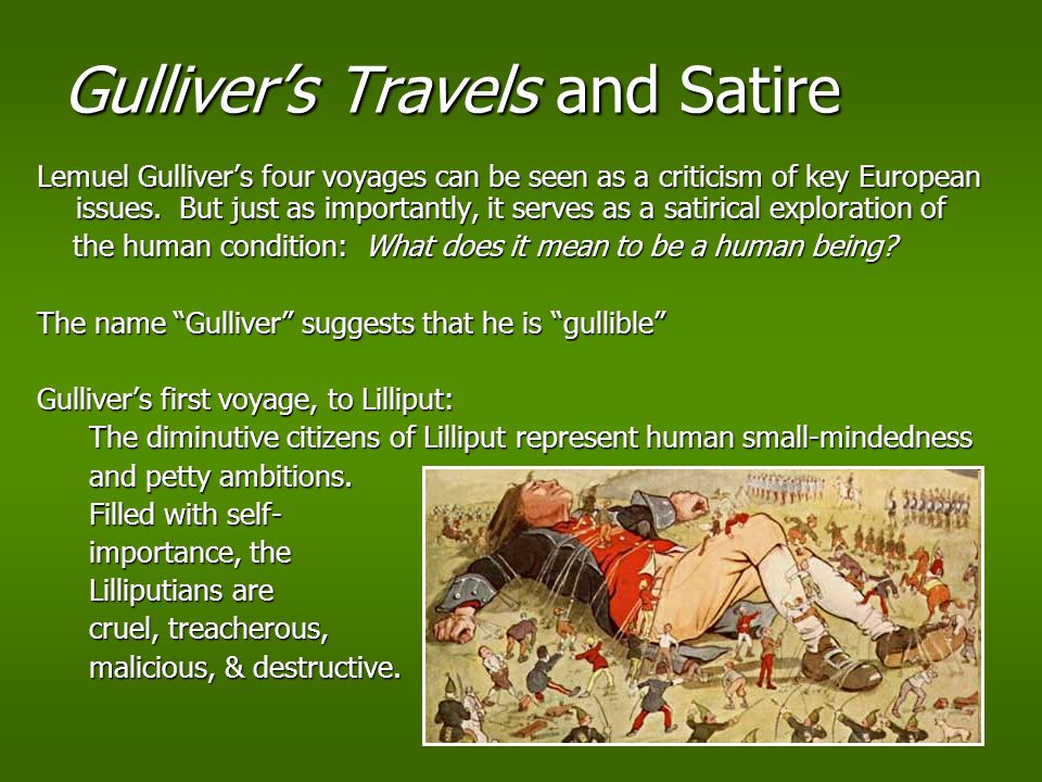 essays on gullivers travels satire Gulliver's travels is a satire in which jonathon swift uses lemuel gulliver as a mask for his satire toward the english government his hatred is brought out in this caustic political and.