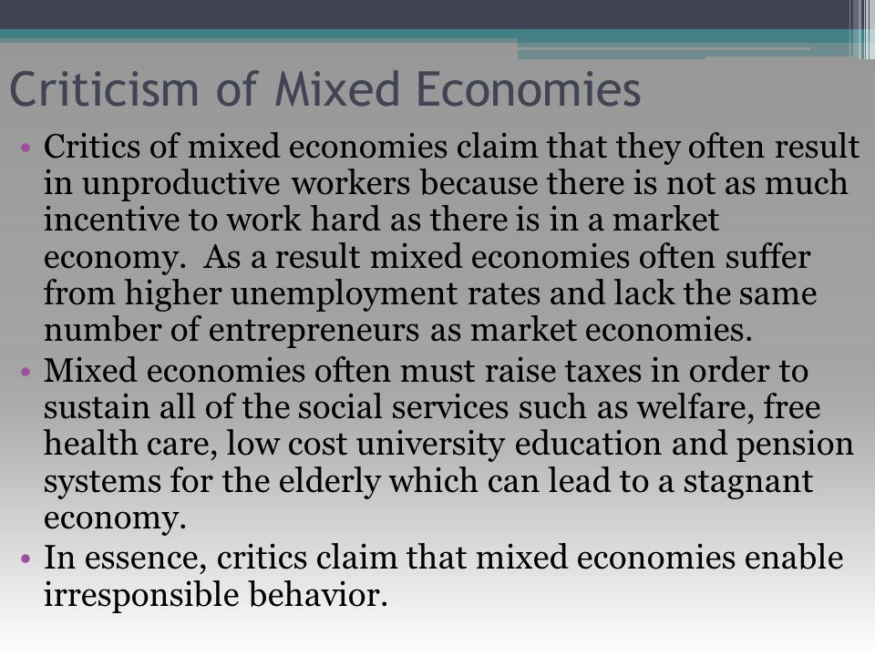 critical evaluation of mixed economy Under mixed economy, there is full freedom of choice of occupation, although consumer does not get complete liberty but at the same time government can regulate prices in public interest through public distribution system.