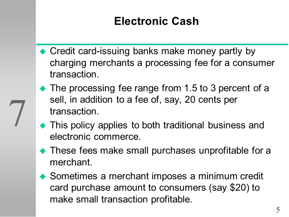 Electronic payment systems ppt video online download electronic cash credit card issuing banks make money partly by charging merchants a processing fee reheart Image collections