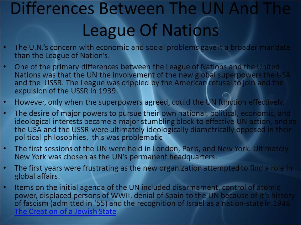 similarities and differences between the un and the league of nations Both the congress of vienna, headed by klemens von metternich  headed by klemens von metternich of austria after the  may the league of nations.