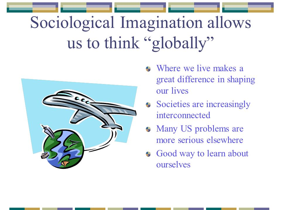 "sociological imagination By joachim vogt isaksen ""neither the life of an individual nor the history of a society can be understood without understanding both"" c wright mills."
