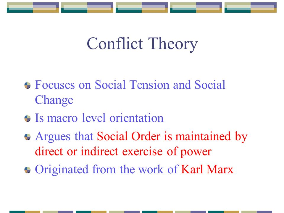 the conflict perspective views society less Top 5 theories of social change  a particular course of social change later on, the views of leslie white and  were concerned with conflict in society.