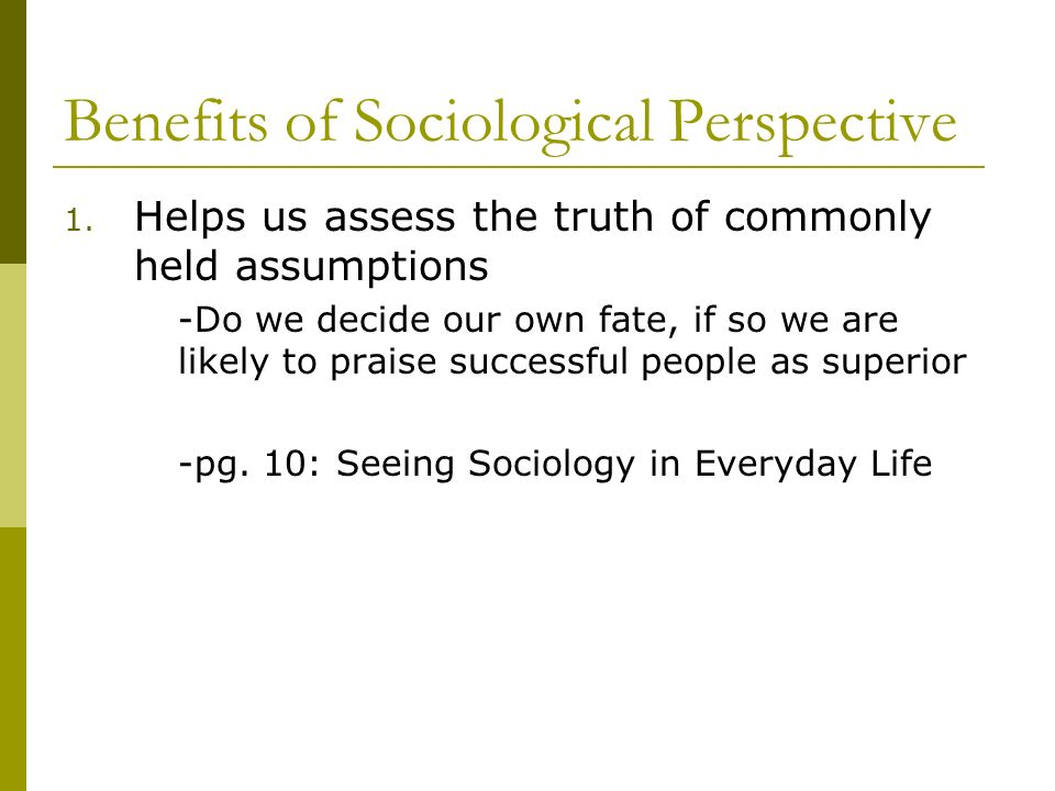 Benefits of Sociological Perspective