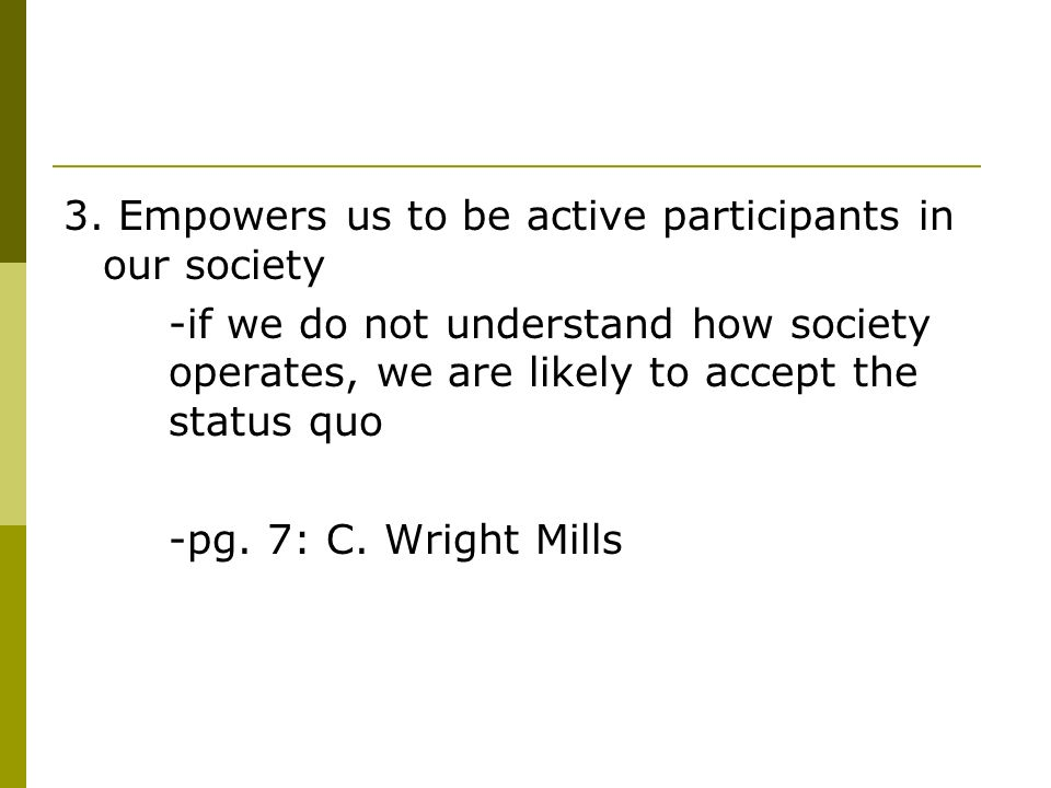 3. Empowers us to be active participants in our society