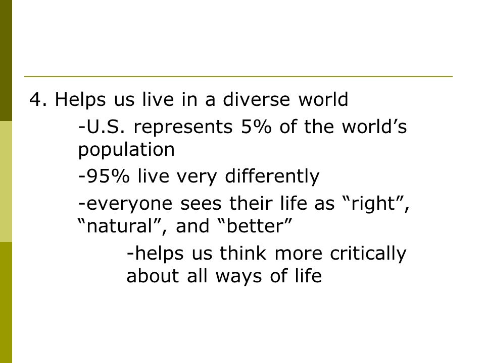 4. Helps us live in a diverse world