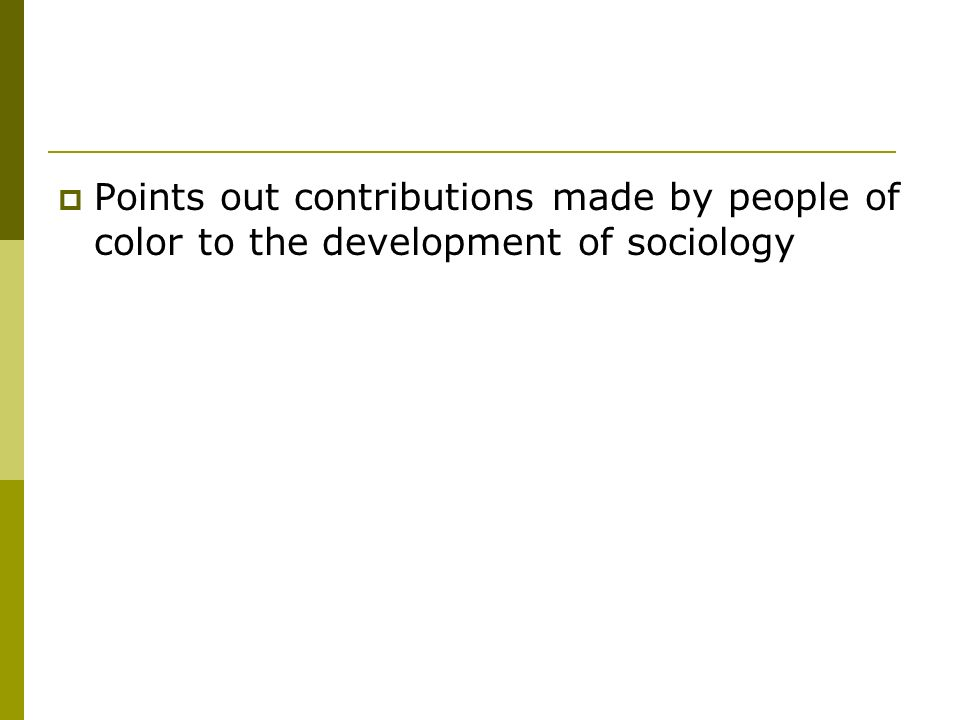 Points out contributions made by people of color to the development of sociology