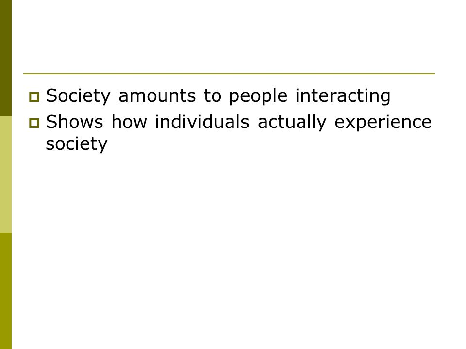 Society amounts to people interacting