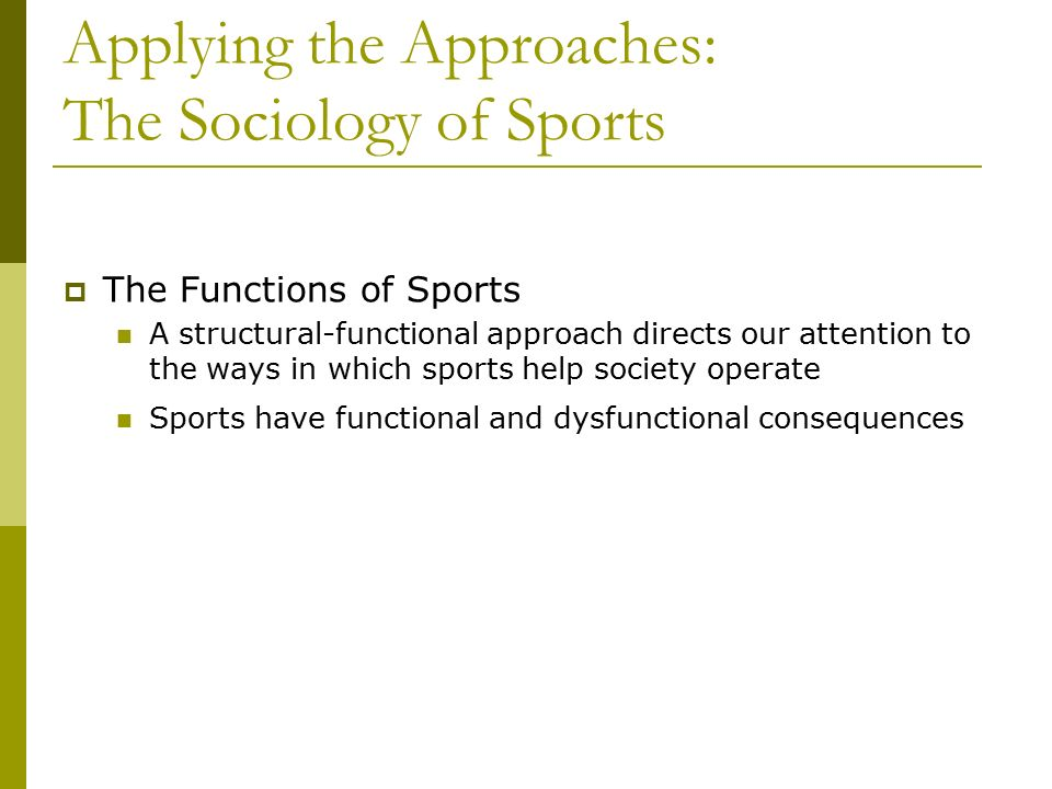Applying the Approaches: The Sociology of Sports