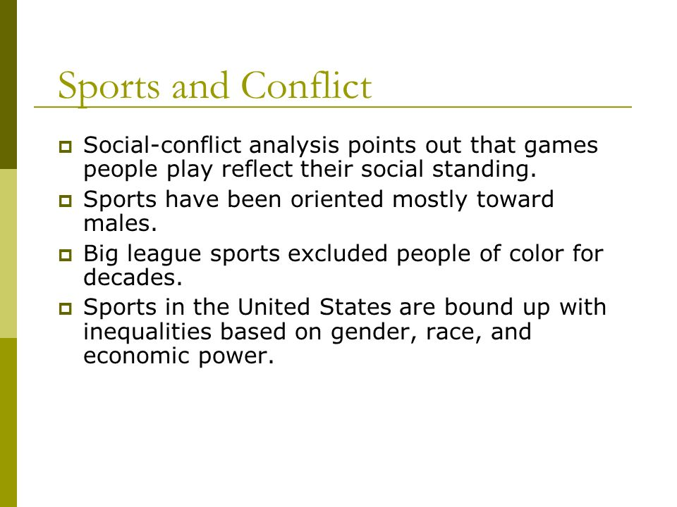 Sports and Conflict Social-conflict analysis points out that games people play reflect their social standing.