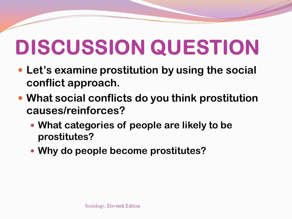 DISCUSSION QUESTION Let's examine prostitution by using the social conflict approach.