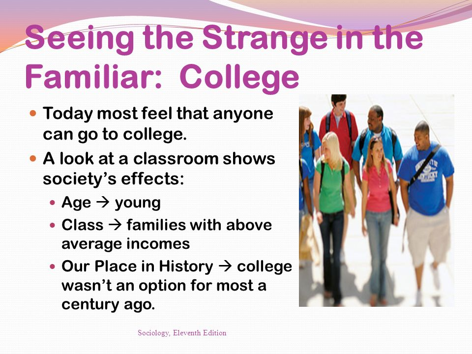 Seeing the Strange in the Familiar: College