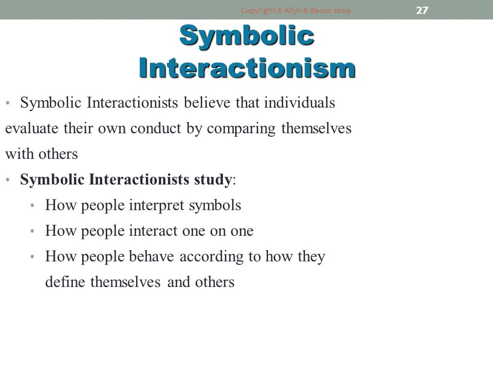 """an analysis of interactionists Recent symbolic interactionist theoretical work in social inequality such as that by  schwalbe et  """"a symbolic interactionist analysis of politics."""