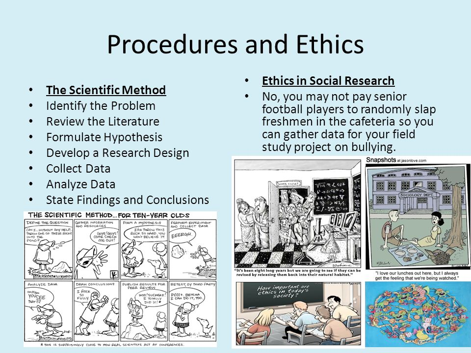 ethics in social research Guiding principles for ethical research  social and clinical value every research study is designed to answer a specific question the answer should be important enough to justify asking people to accept some risk or inconvenience for others in other words, answers to the research question should contribute to scientific.