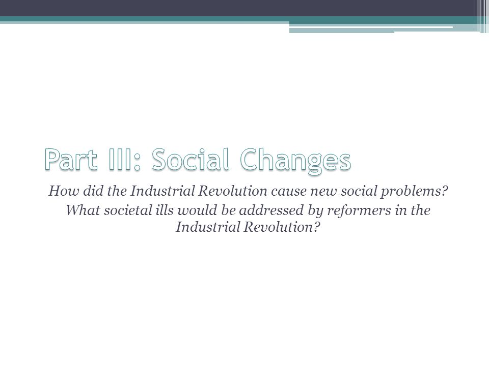the industrial revolution ppt video online 25 part iii social changes how did the industrial revolution cause