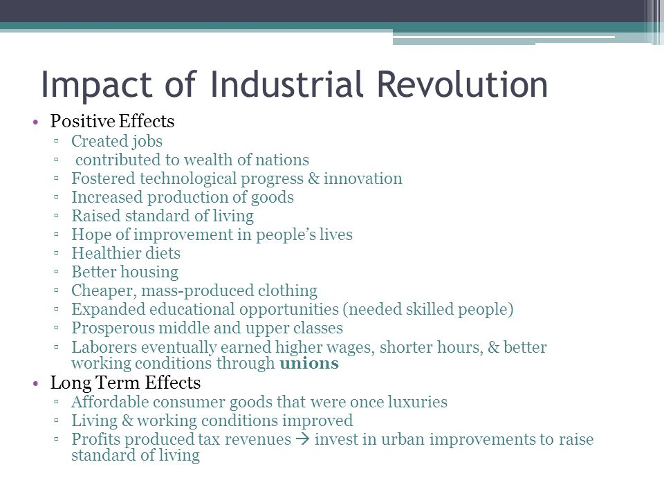the historical impact of the industrial revolution The industrial revolution beginning in the 19th century, advances in manufacturing revolutionize the american way of life.