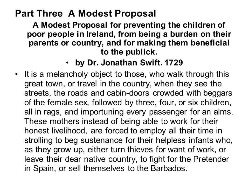 want and modest proposal In this lesson, we're going to learn about satire by examining jonathan swift's essay a modest proposal we'll see how swift uses satire to make important social commentary.