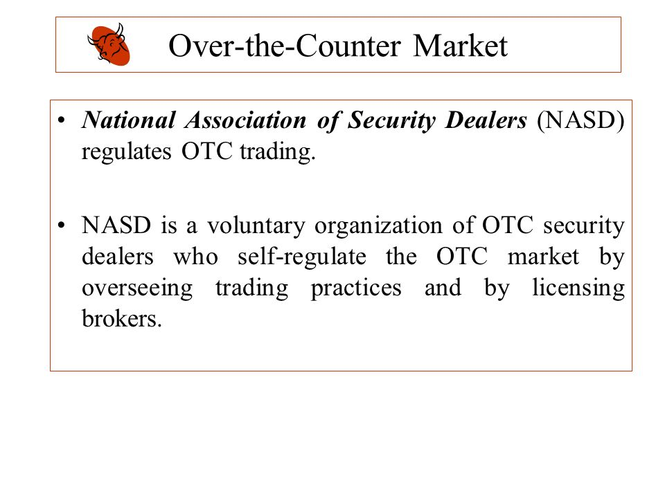 Organized and over counter securities