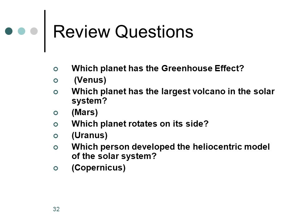 Review Questions Which planet has the Greenhouse Effect (Venus)
