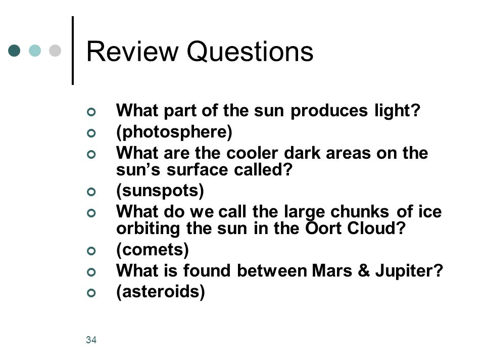 Review Questions What part of the sun produces light (photosphere)