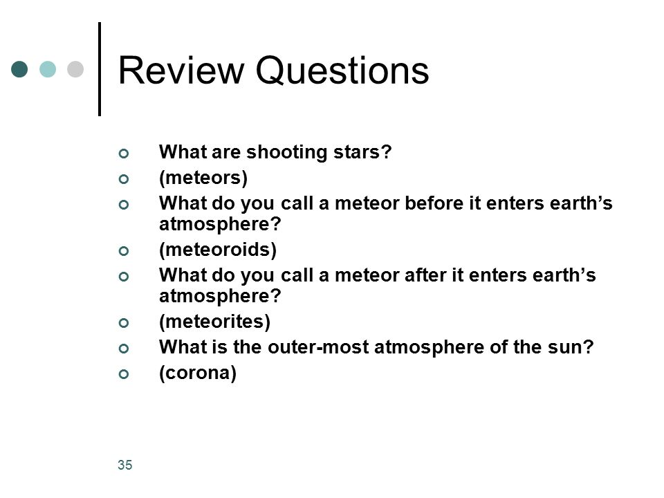 Review Questions What are shooting stars (meteors)