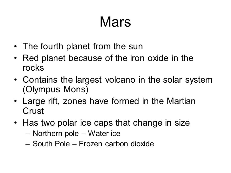 Mars The fourth planet from the sun