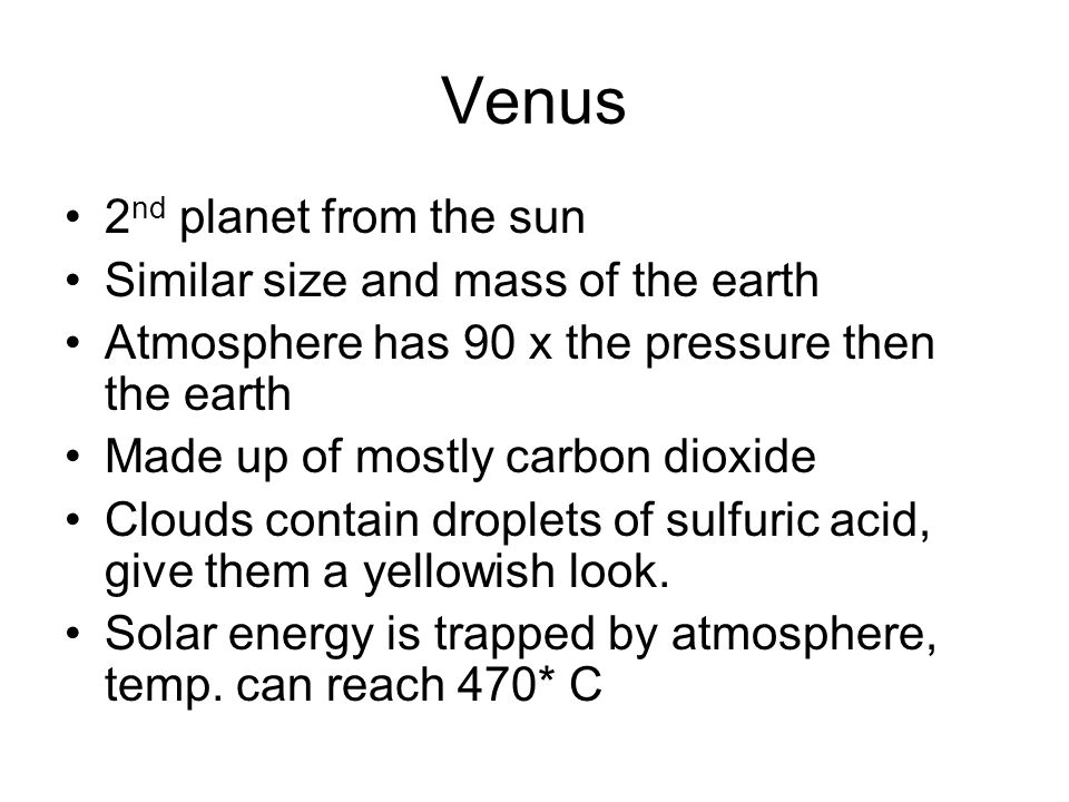 Venus 2nd planet from the sun Similar size and mass of the earth