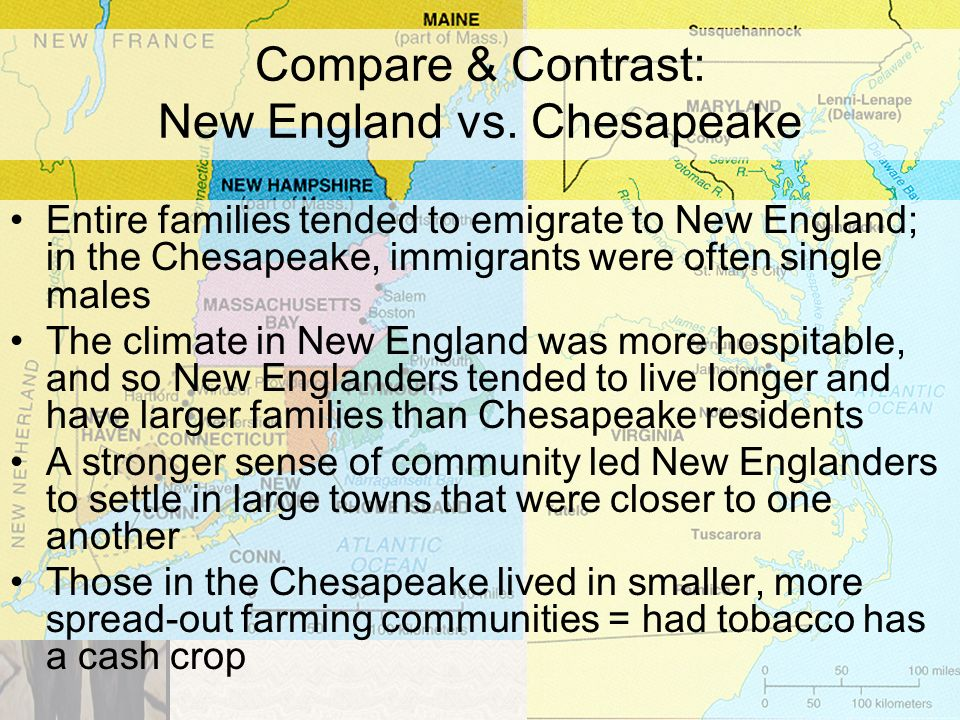 difference between new england and chesapeake regions The emphasis on indentured labor meant that relatively few women settled in the chesapeake colonies the one common link between new england and the chesapeake.