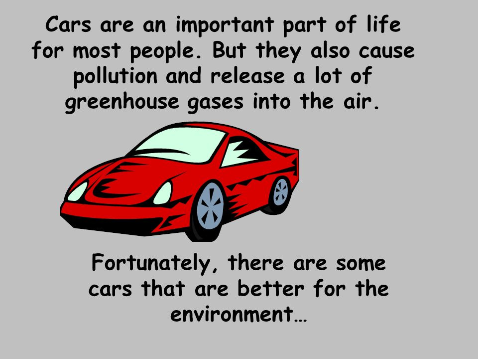 Fortunately, there are some cars that are better for the environment…