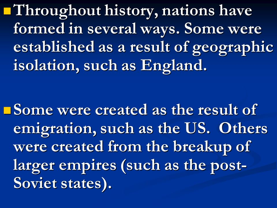 Throughout history, nations have formed in several ways