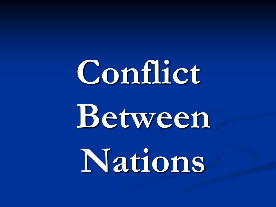 Conflict Between Nations