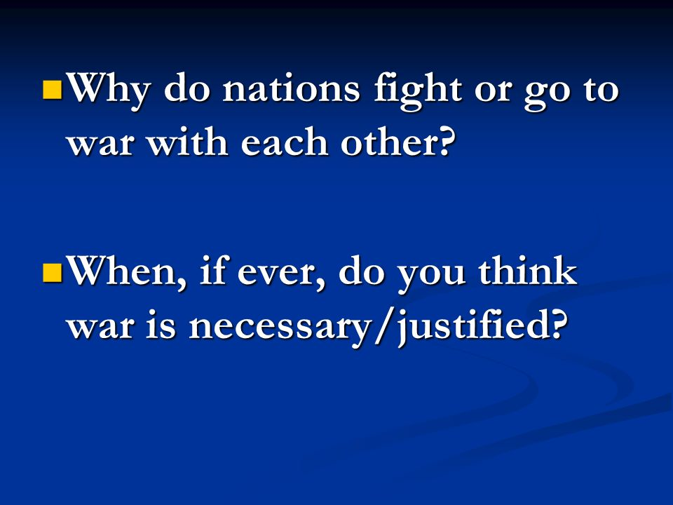 Why do nations fight or go to war with each other