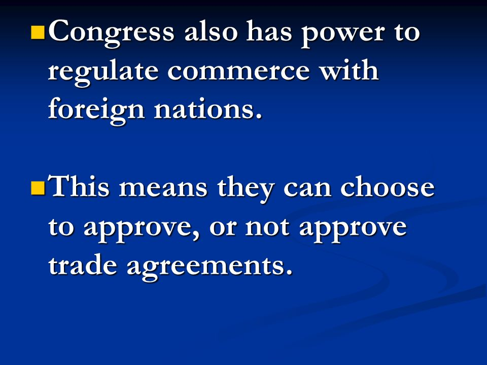 Congress also has power to regulate commerce with foreign nations.