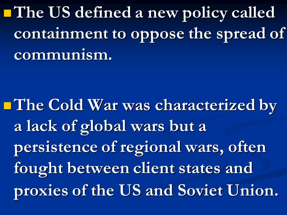The US defined a new policy called containment to oppose the spread of communism.