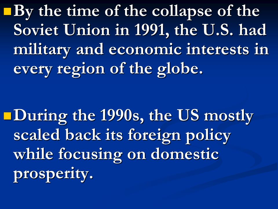 By the time of the collapse of the Soviet Union in 1991, the U. S