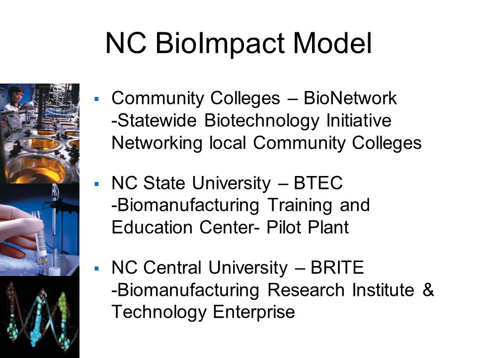 NC BioImpact Model Community Colleges – BioNetwork -Statewide Biotechnology Initiative Networking local Community Colleges.