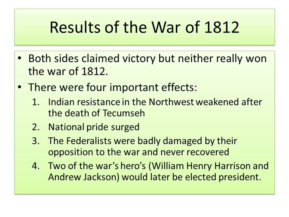 the importance of the victory in the war of 1812 for the budding american nation Who won the war of 1812 in this respect, the war of 1812 was an important diplomatic victory for the young nation but that sounds like rather a convenient pretext and casus belli to try to annex canada and all it's resources into the budding american empire and drive the only.