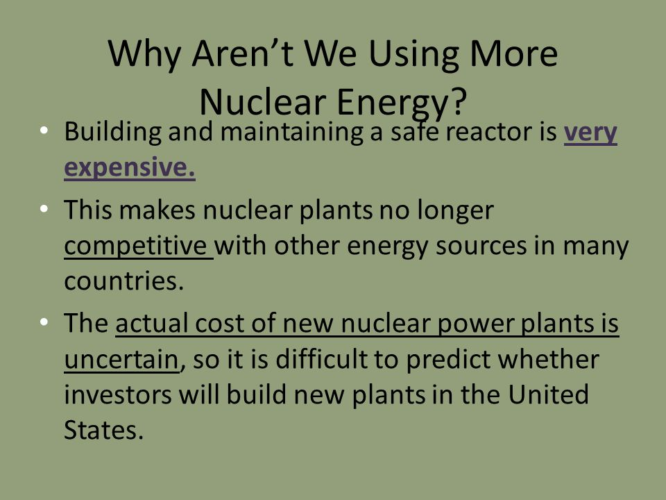 why we shouldn t use nuclear energy Saying that we shouldn't use nuclear power and instead power all of the us through green or alternative energy is preposterous green energy will never be able to provide enough energy solar energy today, with all the solar panels you see everywhere, makes only 003% of the united states' energy.
