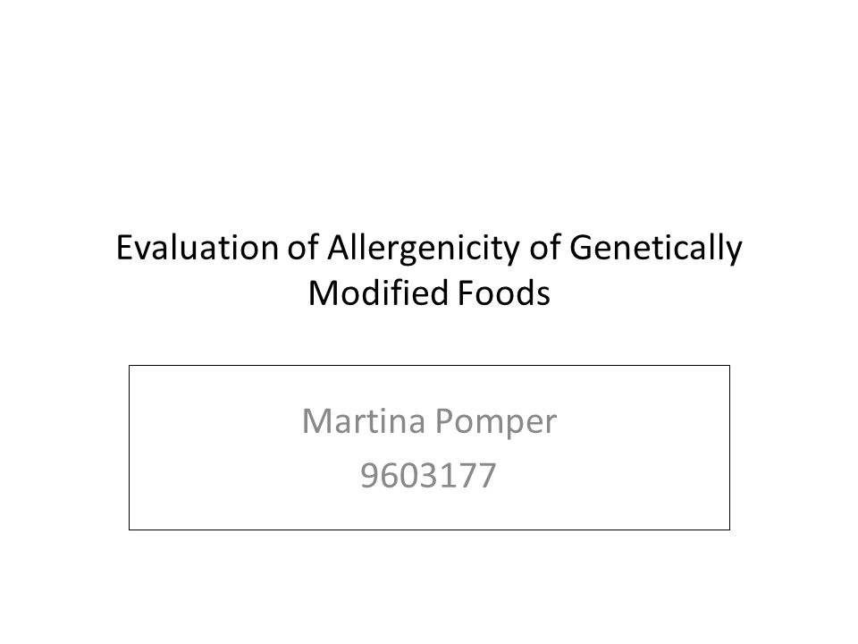 Evaluation of Allergenicity of Genetically Modified Foods