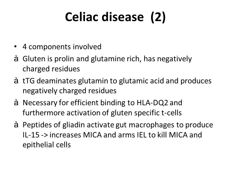 Celiac disease (2) 4 components involved
