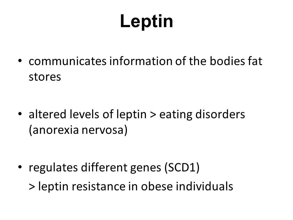 Leptin communicates information of the bodies fat stores