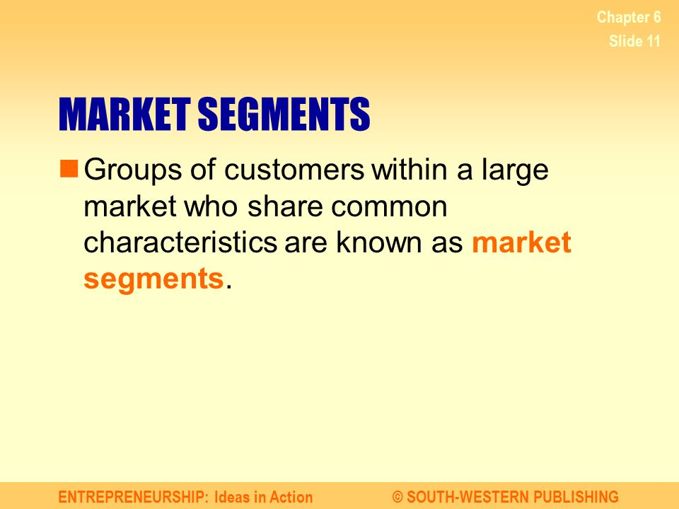 Chapter 6 MARKET SEGMENTS.
