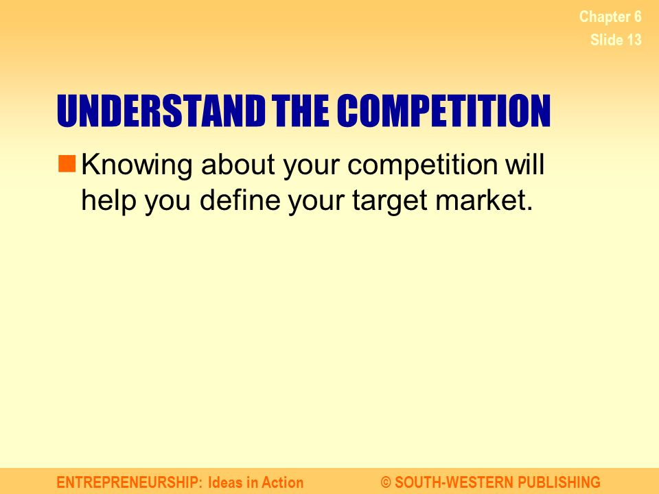 UNDERSTAND THE COMPETITION