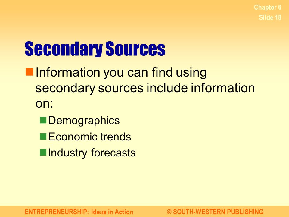 Chapter 6 Secondary Sources. Information you can find using secondary sources include information on: